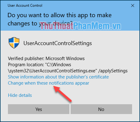 Tiếp theo chọn Change when these notifications appear